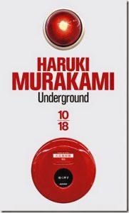 Underground Haruki Murakami Attentats gaz sarin Tokyo