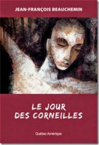 Le jour des corneilles Jean-François Beauchemin