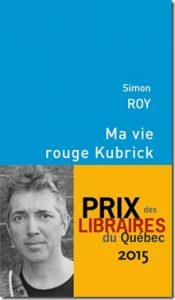 Simon Roy Ma vie rouge Kubrick