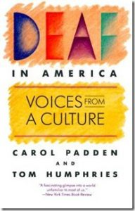 Deaf in America Padden Humphries Sourds Deafness