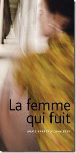 La femme qui fuit Anaïs Barbeau-Lavalette