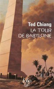 L'histoire de ta vie La tour de Babylone Ted Chiang Arrival L'arrivée Premier contact Denis Villeneuve