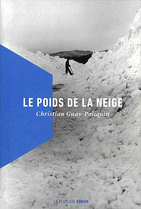 Le poids de la neige Christian Guay-Poliquin La Peuplade