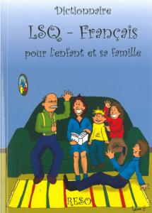 LSQ-Français pour l'enfant et sa famille surdité langue des signes québécoise dictionnaire