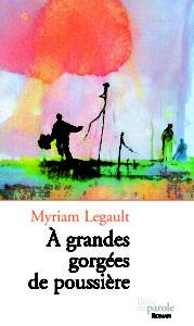 À grandes gorgées de poussière Myriam Legault Prise de parole