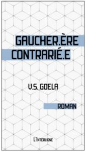 V.S. Goela Gaucher.ère contrarié.e L'Interligne Non genré Littérature franco-ontarienne
