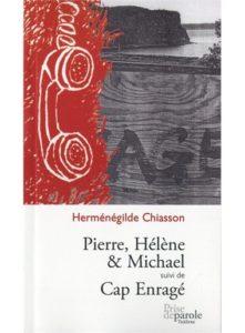 Pierre Hélène et Michael Cap Enragé Herménégilde Chiasson Prise de parole Théâtre jeunesse
