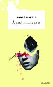 """""""À une minute près"""" André Marois La fonction jeunesse Leméac"""