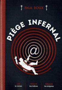Piège infernal Paul Roux Héritage jeunesse Livre dont vous êtes le héros Narration à la deuxième personne livre-jeu Collection Sphinx